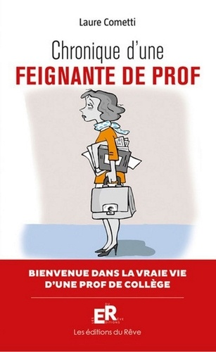 Laure Cometti - Chronique d'une feignante de prof - La semaine délirante d'une prof de collège.