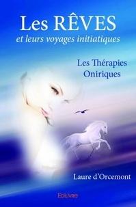 Laure d'Orcemont - Les rêves et leurs voyages initiatiques - Les Thérapies oniriques.