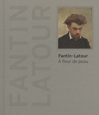 Laure Dalon - Fantin-Latour - A fleur de peau.