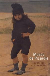 Laure Dalon et Catherine Renaux - Musée de Picardie - Guide des collections.
