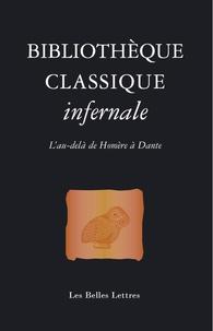 Laure de Chantal - Bibliothèque classique infernale - L'au-delà d'Homère à Dante.