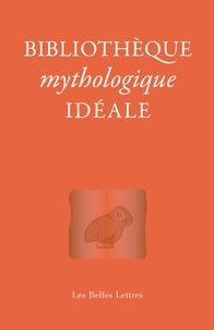 Laure de Chantal et Jean-Louis Poirier - Bibliothèque mythologique idéale.