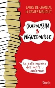 Laure de Chantal - Crapoussin & niguedouille - La belle histoire des mots endormis.
