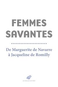 Anglais téléchargement ebook gratuit Femmes savantes  - De Marguerite de Navarre à Jacqueline de Romilly 9782251912554
