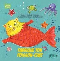 Laure de Paillerets et  Aude à Paillettes - Fabrique ton poisson-chat.