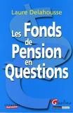 Laure Delahousse - Les Fonds de Pension en Questions.