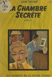 Laure Delarue - La chambre secrète.