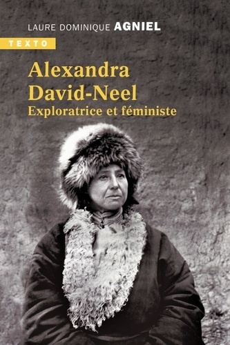 Alexandra David-Neel. Exploratrice et féministe