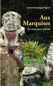 Laure Dominique Agniel - Aux Marquises.