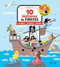 Laure du Faÿ et Denis Cauquetoux - 10 histoires de pirates - Comptines, devinettes, activités.