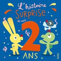 Laure Du Faÿ et Nora Thullin - L'histoire surprise de mes 2 ans.