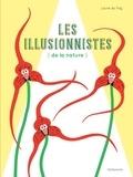 Laure du Faÿ - Les illusionnistes de la nature.