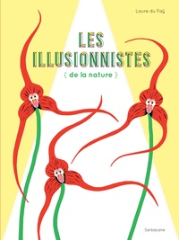 Laure du Faÿ - Les illusionnistes de la nature.
