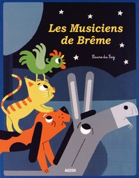 Laure du Faÿ - Les Musiciens de Brême.