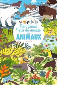 Laure du Faÿ - Mon grand tour du monde des animaux.