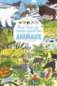 Laure du Faÿ - Mon tour du monde géant des animaux.
