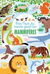 Laure du Faÿ - Mon tour du monde géant des mammifères.