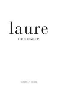 Laure - Ecrits complets.