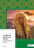 Laure-Emmanuelle Lasserre - La légende des sceaux d'Ether.