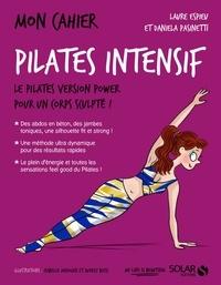 Laure Espieu et Daniela Pasinetti - Mon cahier pilates intensif.