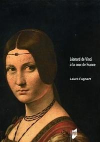 Léonard de Vinci à la cour de France - Laure Fagnart |