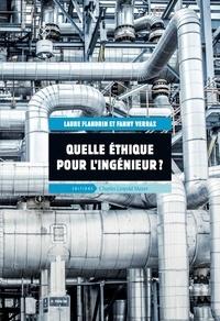 Laure Flandrin et Fanny Verrax - Quelle éthique pour l'ingénieur ?.