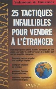 Laure Fournier et Pierre Sahnoun - 25 tactiques infaillibles pour vendre à l'étranger.