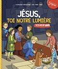 Laure Fournier - Jésus, toi notre lumière - Module 7-8 ans.