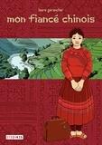 Laure Garancher - Mon fiancé chinois.
