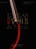 Laure Gasparotto et Jean-Pierre de Monza - L'atlas des vins de France.