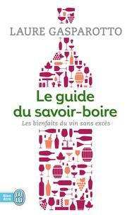 Laure Gasparotto - Le guide du savoir-boire - Les bienfaits du vin sans excès.
