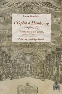 Laure Gauthier - L'Opéra à Hambourg (1648-1728) - Naissance d'un genre, essor d'une ville.