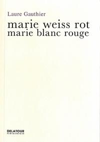 Laure Gauthier - Marie blanc rouge.