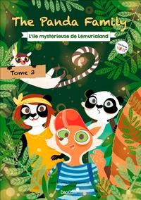 Laure Girardot et Fabrice Guieysse - The Panda Family Tome 3 : L'île mystérieuse Lemurialand.