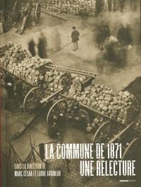 Laure Godineau et Marc César - La commune de 1871 - Une relecture.