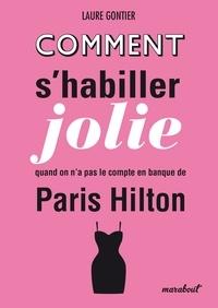Laure Gontier - Comment s'habiller jolie quand on n'a pas le compte en banque de Paris Hilton.