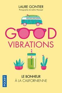 Livres complets téléchargement gratuit Good vibrations  - Le bonheur à la californienne