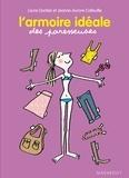 Laure Gontier et Jeanne-Aurore Colleuille - L'armoire idéale des Paresseuses.