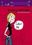 Laure Gontier - La sexy attitude des Paresseuses.