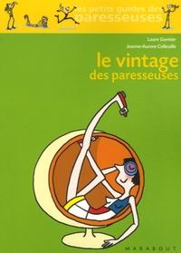 Laure Gontier et Jeanne-Aurore Colleuille - Le Vintage des paresseuses.