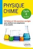 Laure Harivel - Physique chimie 5e-4e-3e cycle 4 - 50 fiches et 135 exercices corrigés pour améliorer ses compétences et ses savoirs.
