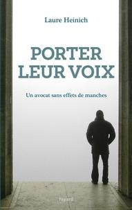 Laure Heinich - Porter leur voix - Un avocat sans effets de manches.