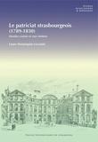 Laure Hennequin-Lecomte - Le patriciat strasbourgeois (1789-1830) - Destins croisés et voix intimes.