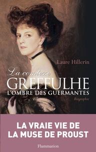 Laure Hillerin - La comtesse Greffulhe - A l'ombre des Guermantes.