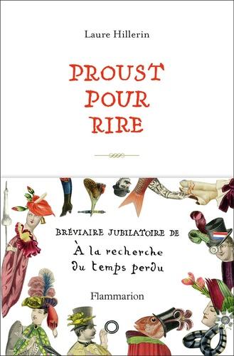 Proust pour rire. Bréviaire jubilatoire de A la recherche du temps perdu