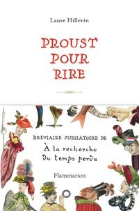 Laure Hillerin - Proust pour rire - Bréviaire jubilatoire de A la recherche du temps perdu.
