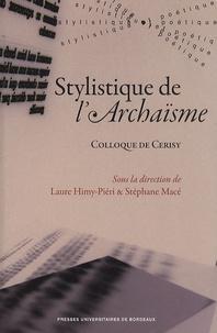 Laure Himy-Piéri et Stéphane Macé - Stylistique de l'archaïsme - Colloque de Cerisy.