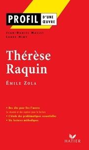 Laure Himy et Jean-Daniel Mallet - Profil - Zola (Emile) : Thérèse Raquin - Analyse littéraire de l'oeuvre.