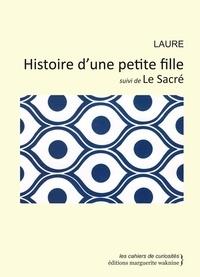 Laure - Histoire d'une petite fille suivi de  le sacre.