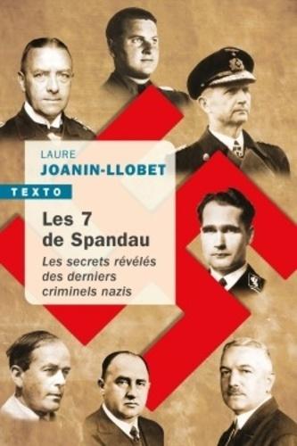 Les 7 de Spandau. Les secrets révélés des derniers criminels nazis
